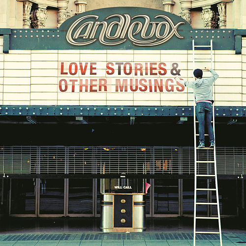 Love Stories & Other Musings von Candlebox