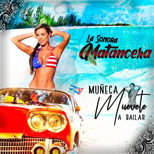 Muñeca Muévete a Bailar by La Sonora Matancera