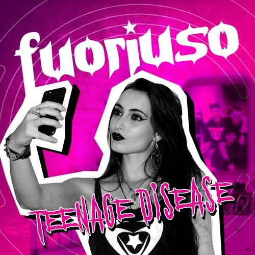 Teenage Disease by Fuoriuso