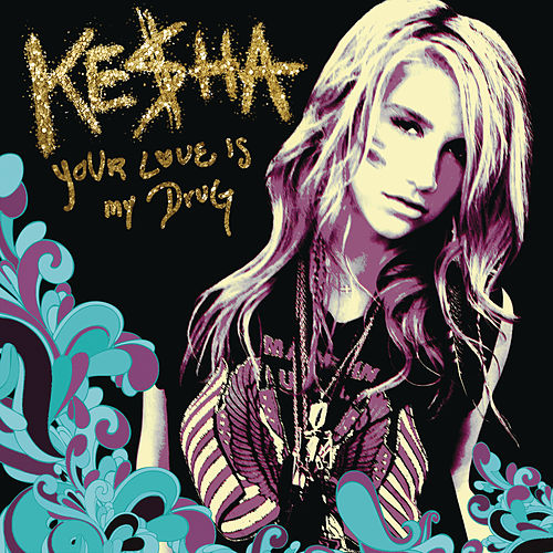 Your Love Is My Drug de Kesha