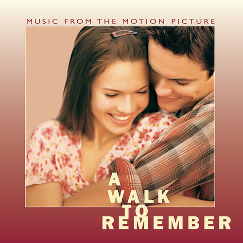 A Walk To Remember Music From The Motion Picture von Original Soundtrack