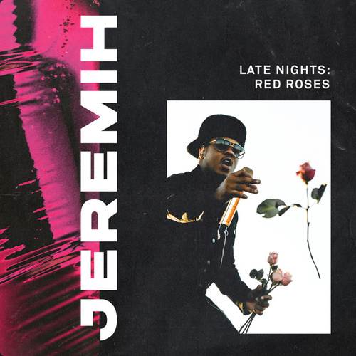 Late Nights: Red Roses by Jeremih