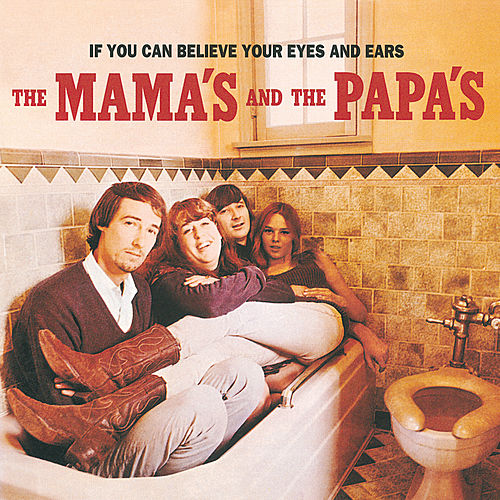 If You Can Believe Your Eyes & Ears di The Mamas & The Papas