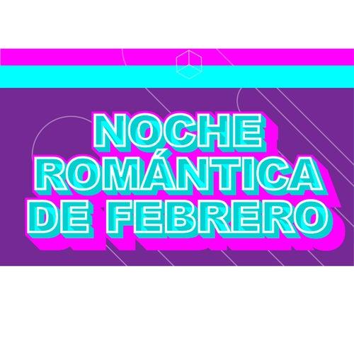 Noche Romántica de Febrero by Various Artists