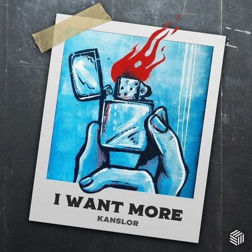 I Want More by Kanslor