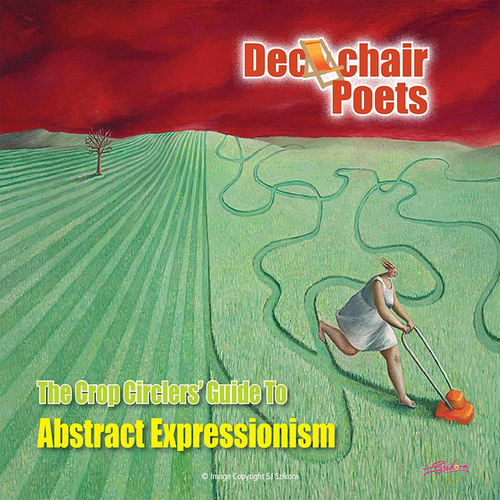 The Crop Circlers' Guide To Abstract Expressionism by Deckchair Poets