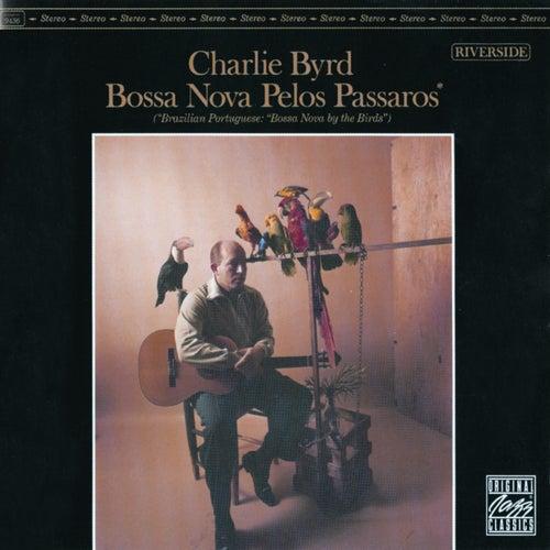 Bossa Nova Pelos Passaros von Charlie Byrd