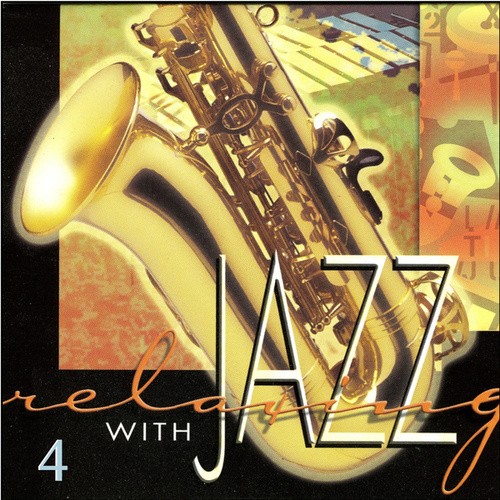 Relaxing with Jazz Vol. 4 by Various Artists