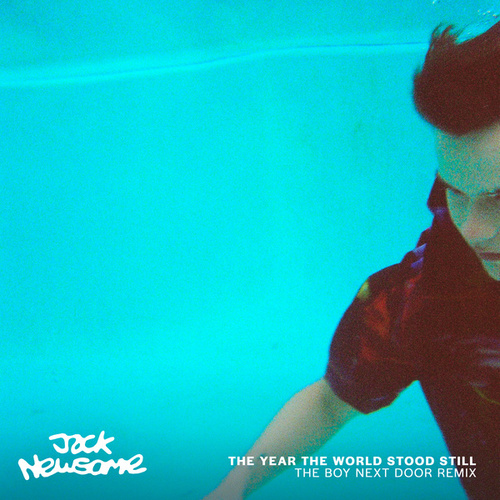 The Year The World Stood Still (The Boy Next Door Remix) by Jack Newsome