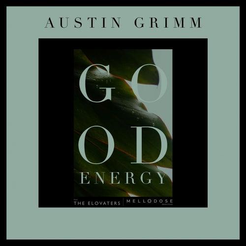 Good Energy by Austin Grimm