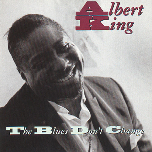 The Blues Don't Change de Albert King