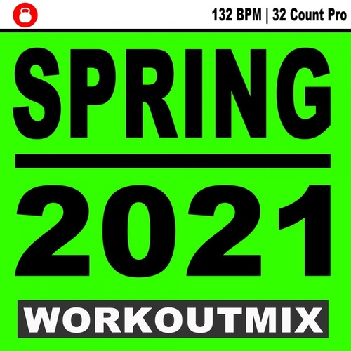 Spring 2021 Workoutmix (132 Bpm 32 Count Pro Edition) - The Best Epic Motivation Workout Music for Your Fitness, Aerobics, Cardio Training Exercise and Running) van EDM Workout DJ Team