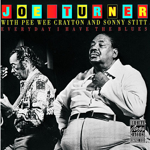 Everyday I Have The Blues by Joe Turner
