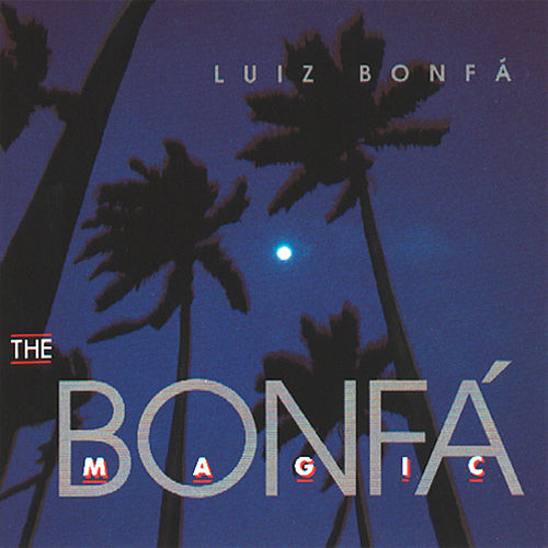 The Bonfa Magic von Luiz Bonfá