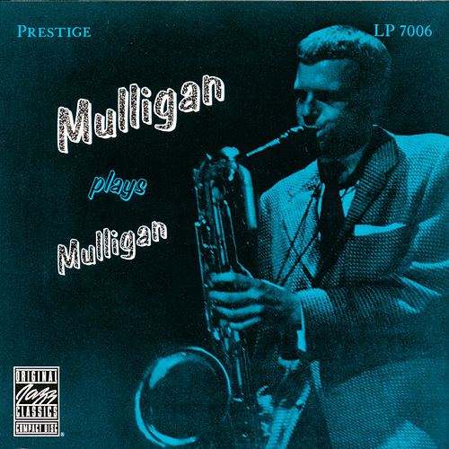 Mulligan Plays Mulligan von Gerry Mulligan