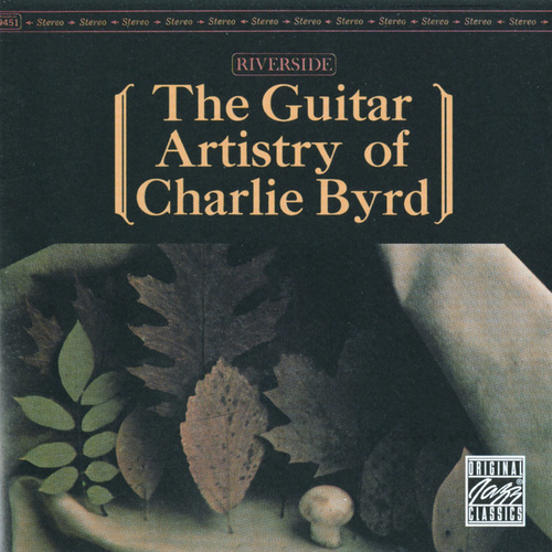 The Guitar Artistry Of Charlie Byrd von Charlie Byrd