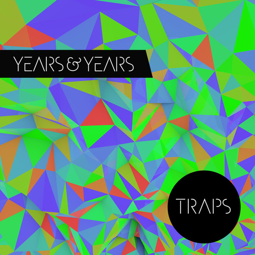 Traps by Years & Years
