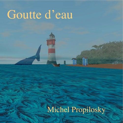 Goutte d'eau de Michel Propilosky