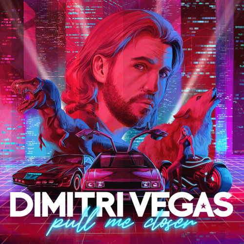 Pull Me Closer von Dimitri Vegas & Like Mike