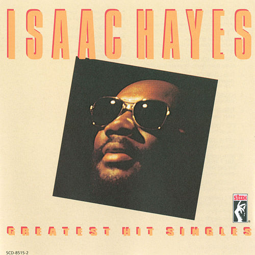 Greatest Hits Singles by Isaac Hayes