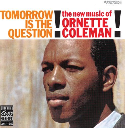 Tomorrow Is The Question! de Ornette Coleman