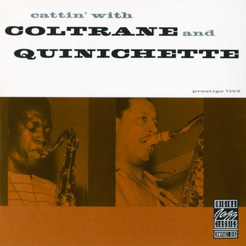 Cattin' With Coltrane And Quinichette by John Coltrane
