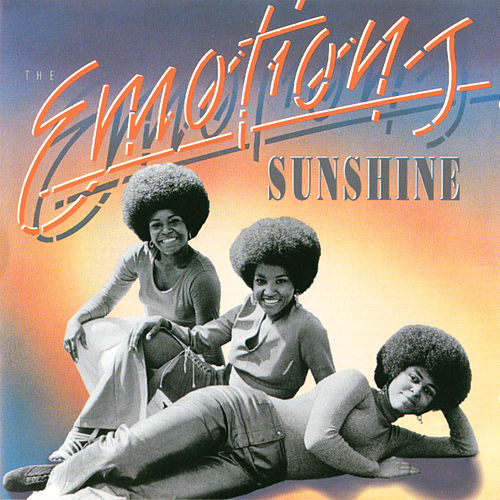 Sunshine! by The Emotions