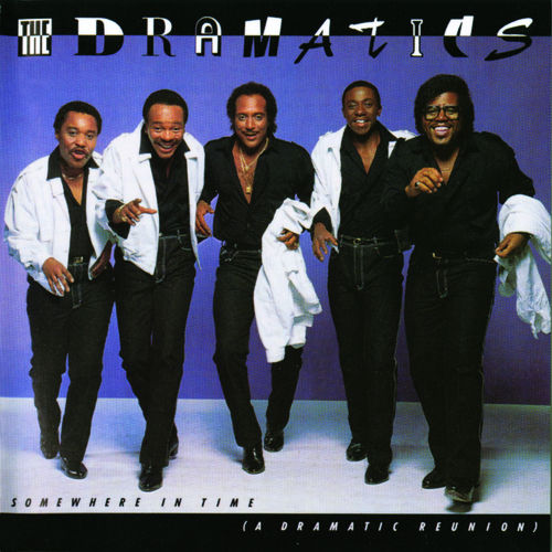 Somewhere In Time (A Dramatic Reunion) by The Dramatics