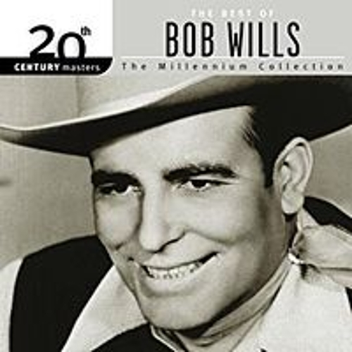 20th Century Masters: The Millennium Collection: Best Of Bob Wills by Bob Wills