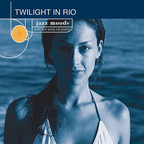 Jazz Moods: Twilight In Rio by Various Artists