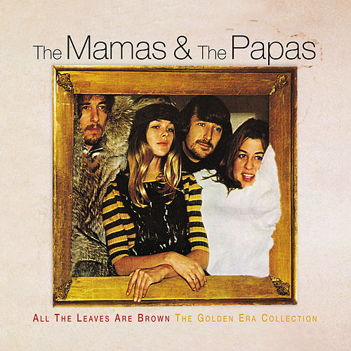 All The Leaves Are Brown The Golden Era Collection di The Mamas & The Papas
