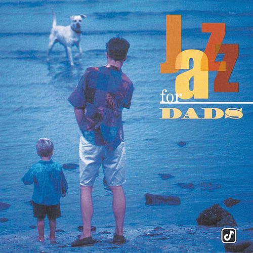 Jazz For Dads (Reissue) by Various Artists