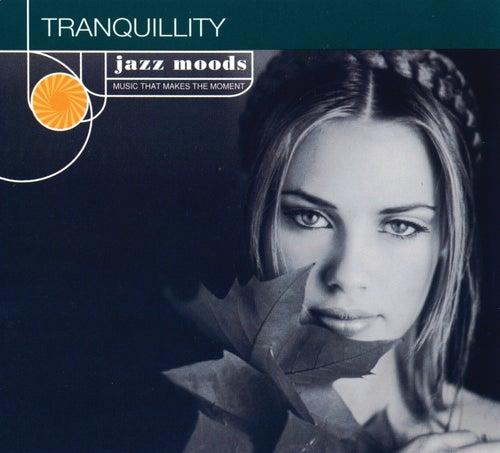 Jazz Moods: Tranquillity de Various Artists