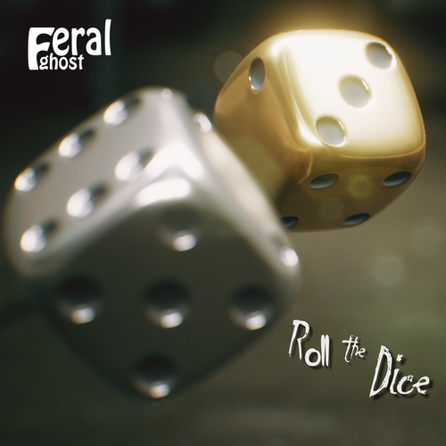 Roll the Dice by Feral Ghost