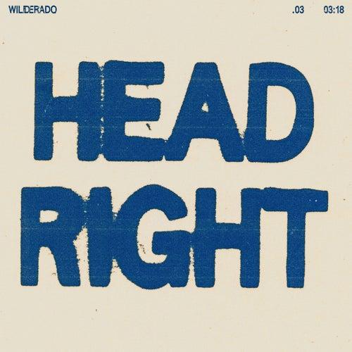Head Right by Wilderado