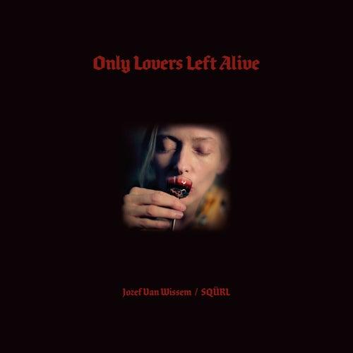 Only Lovers Left Alive (Original Motion Picture Soundtrack) van Sqürl