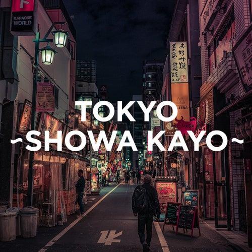TOKYO - SHOWA KAYO - de Various Artists