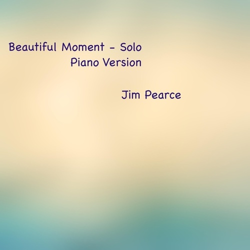 Beautiful Moment (Solo Piano Version) fra Jim Pearce