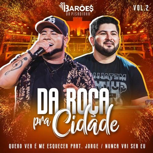 Da Roça Pra Cidade (Ao Vivo), Vol. 02 by Os Barões Da Pisadinha