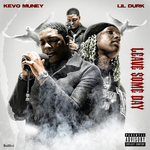 Leave Some Day (feat. Lil Durk) by Kevo Muney