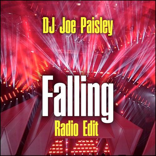 Falling (Radio Edit) by DJ Joe Paisley