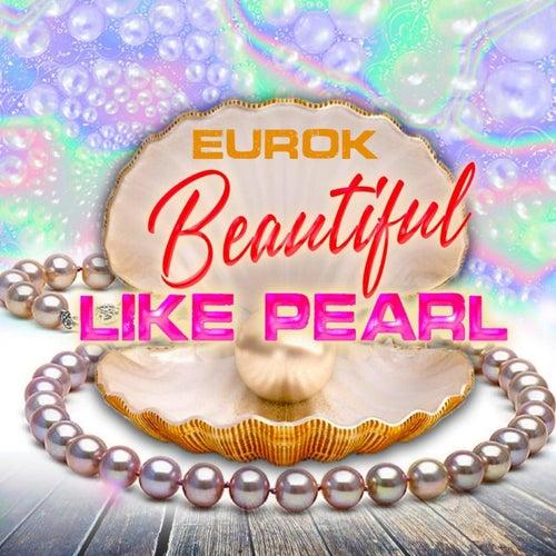 Beautiful Like Pearl by Euro-K