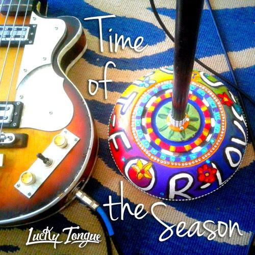Time of the Season de Lucky Tongue