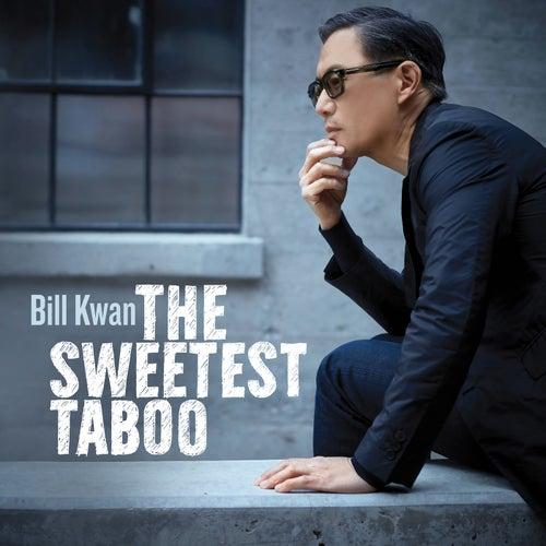 The Sweetest Taboo de Bill Kwan