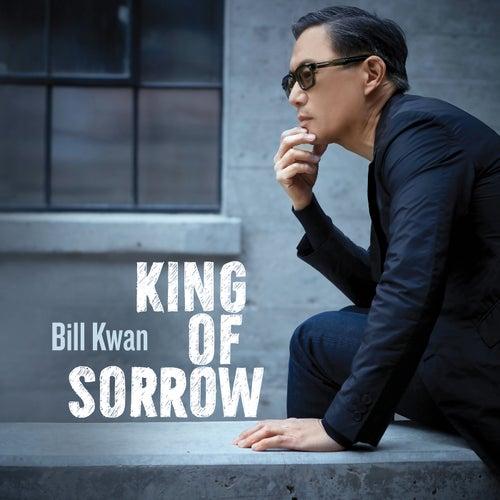King of Sorrow de Bill Kwan