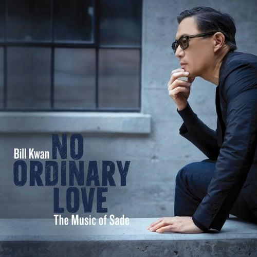 No Ordinary Love - The Music of Sade de Bill Kwan