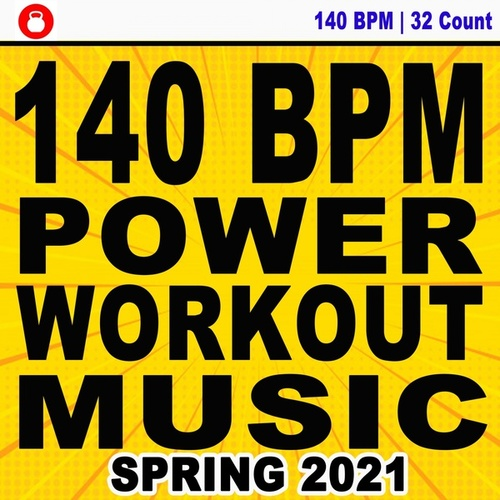 140 Bpm Power Workout Music! Spring 2021 (32 Count Powerful Motivated Music for Your High Intensity Interval Training) [Unmixed Workout Music Ideal for Gym, Jogging, Running, Cycling, Cardio and Fitness] fra DJ Workout Instructor