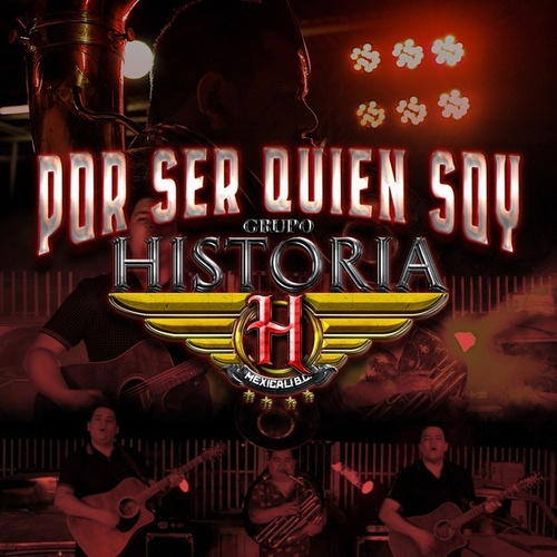Por Ser Quien Soy by Grupo Historia