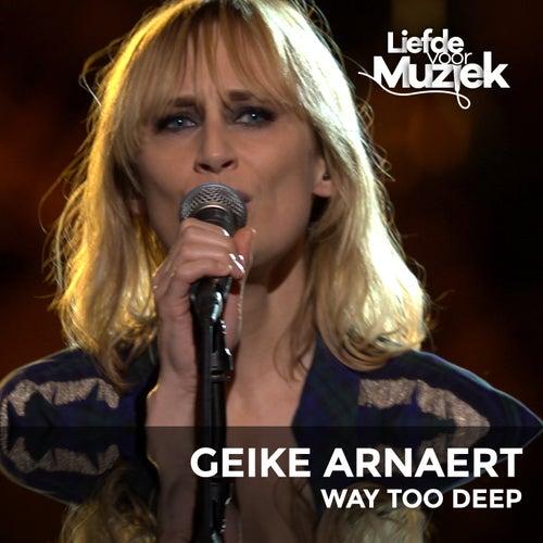 Way Too Deep (Uit Liefde Voor Muziek) (Live) by Geike