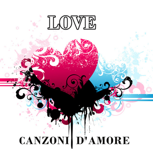 LOVE Canzoni D'Amore by Various Artists